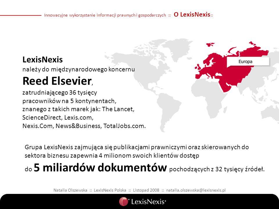 LexisNexis należy do międzynarodowego koncernu Reed Elsevier, zatrudniającego 36 tysięcy pracowników na 5 kontynentach, znanego z takich marek jak: The Lancet, ScienceDirect, Lexis.com, Nexis.Com, News&Business, TotalJobs.com.