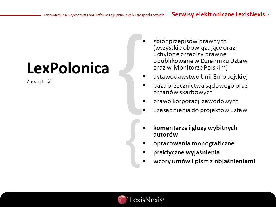 { zbiór przepisów prawnych (wszystkie obowiązujące oraz uchylone przepisy prawne opublikowane w Dzienniku Ustaw oraz w Monitorze Polskim) ustawodawstw