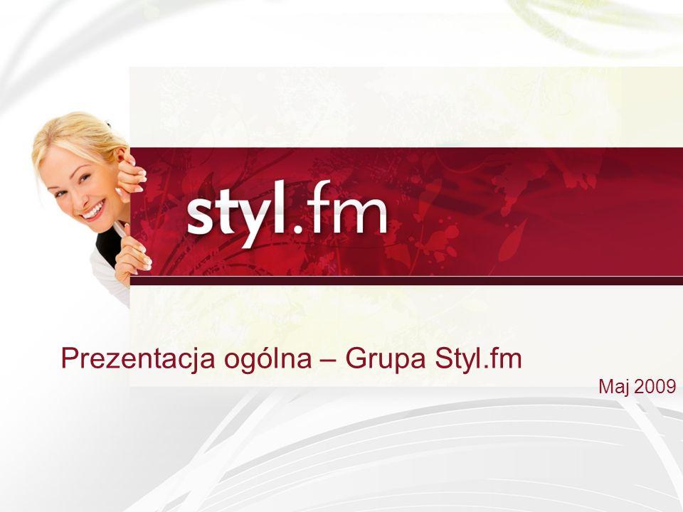 Prezentacja ogólna – Grupa Styl.fm Maj 2009
