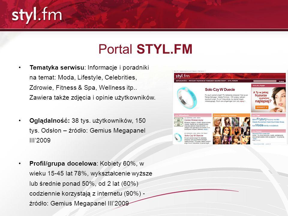 Portal STYL.FM Tematyka serwisu: Informacje i poradniki na temat: Moda, Lifestyle, Celebrities, Zdrowie, Fitness & Spa, Wellness itp.. Zawiera także z