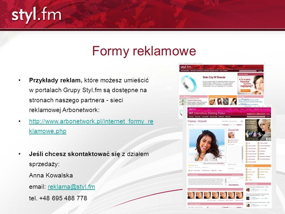 Formy reklamowe Przykłady reklam, które możesz umieścić w portalach Grupy Styl.fm są dostępne na stronach naszego partnera - sieci reklamowej Arbonetw