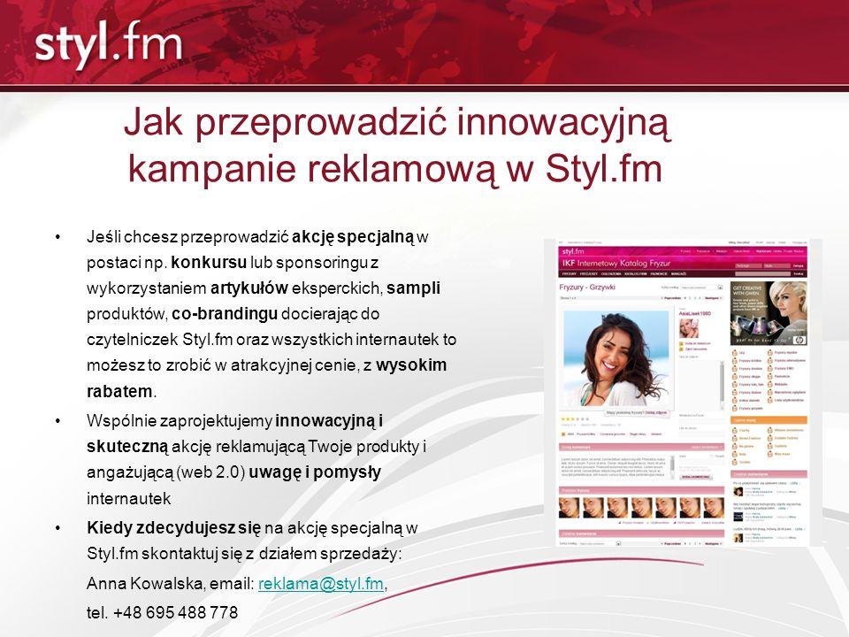 Jak przeprowadzić innowacyjną kampanie reklamową w Styl.fm Jeśli chcesz przeprowadzić akcję specjalną w postaci np. konkursu lub sponsoringu z wykorzy