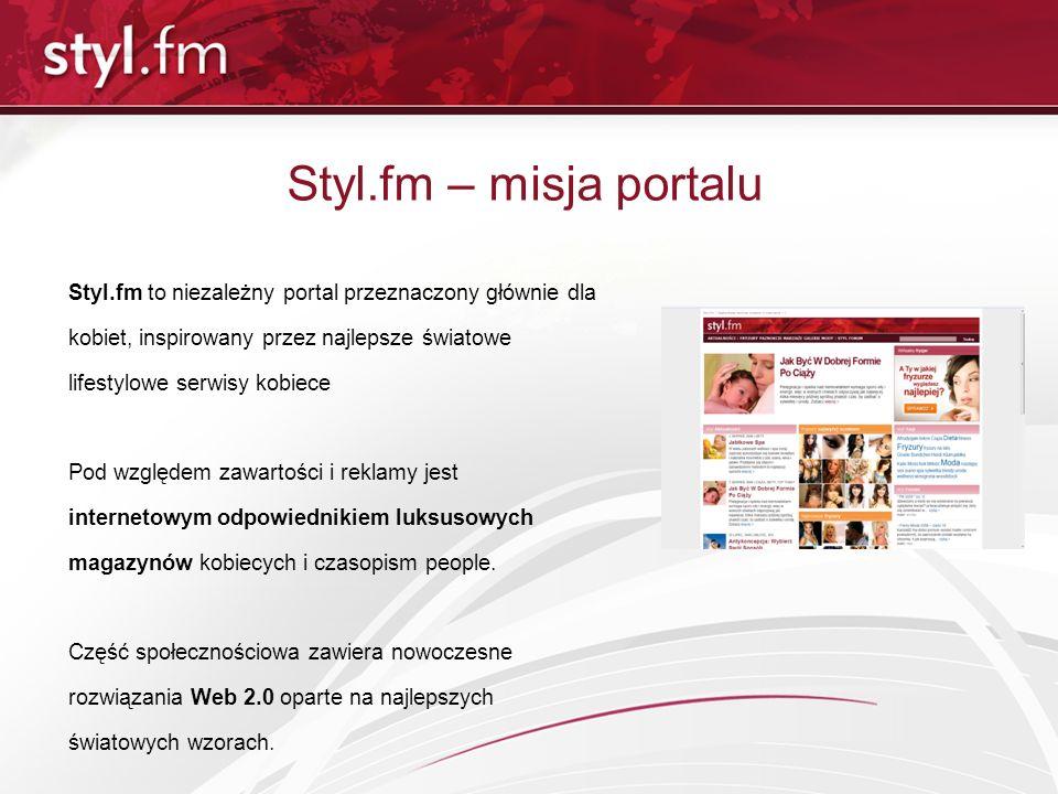 Grupa Styl.fm - opis Oglądalność: 653 278 tysięcy użytkowników, ponad 55 milionów odsłon stron miesięcznie (źródło: Gemius Megapanel, I 2009) Tematyka: lifestyle, metamorfozy, fryzury, galerie mody, makijaże, fora dyskusyjne dla kobiet Serwisy Grupy Styl.fm: Styl.fm, Internetowy Katolog Fryzur i Mody (ikf.com.pl), Forum dyskusyjne kobiet Styl.Forum: Gimbla.pl, Fryzjer.net, Baybus.net