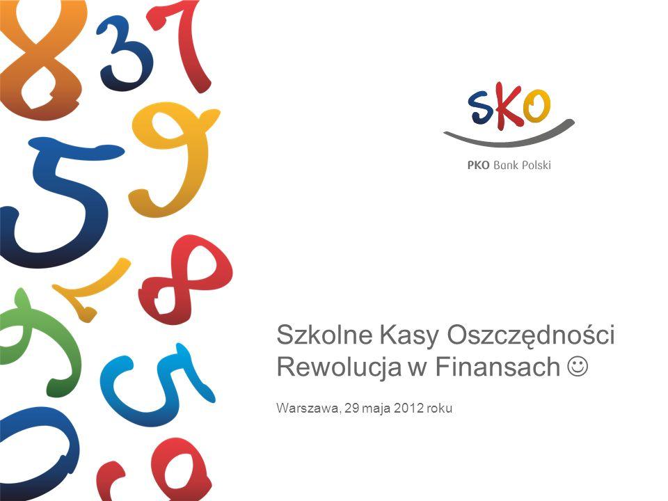 Szkolne Kasy Oszczędności Rewolucja w Finansach Warszawa, 29 maja 2012 roku