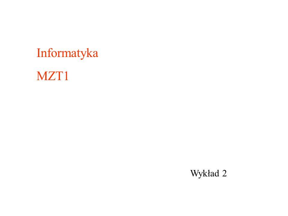 Wykład 2 Informatyka MZT1