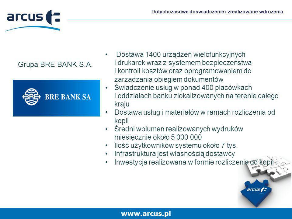 www.arcus.pl Dotychczasowe doświadczenie i zrealizowane wdrożenia Dostawa 1400 urządzeń wielofunkcyjnych i drukarek wraz z systemem bezpieczeństwa i k