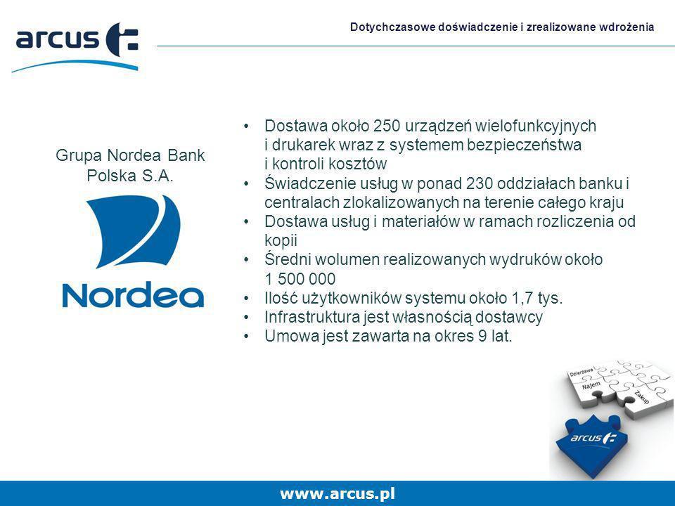 www.arcus.pl Dotychczasowe doświadczenie i zrealizowane wdrożenia Dostawa około 250 urządzeń wielofunkcyjnych i drukarek wraz z systemem bezpieczeństw