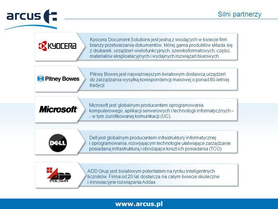 www.arcus.pl Silni partnerzy Pitney Bowes jest najważniejszym światowym dostawcą urządzeń do zarządzania wysyłką korespondencji masowej o ponad 80-let