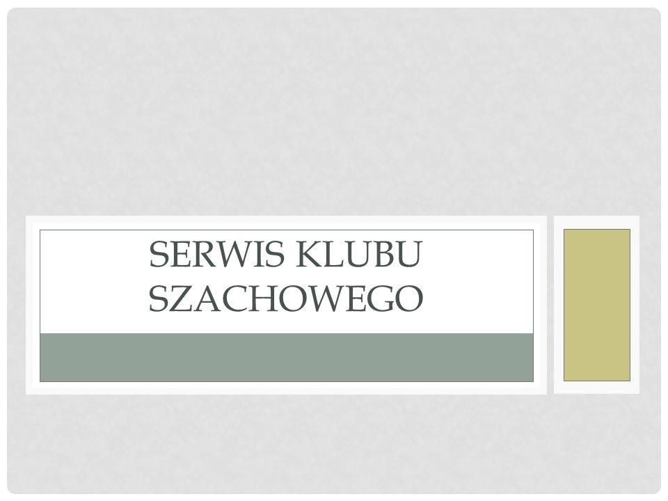 SERWIS KLUBU SZACHOWEGO