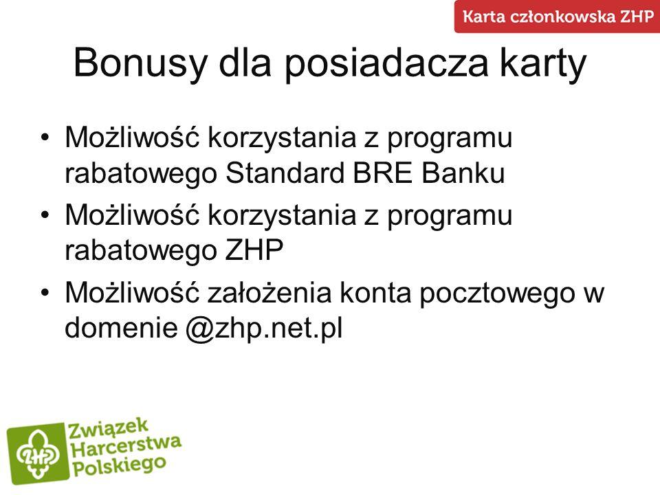 Bonusy dla posiadacza karty Możliwość korzystania z programu rabatowego Standard BRE Banku Możliwość korzystania z programu rabatowego ZHP Możliwość z