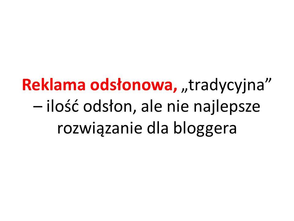 Reklama odsłonowa, tradycyjna – ilość odsłon, ale nie najlepsze rozwiązanie dla bloggera