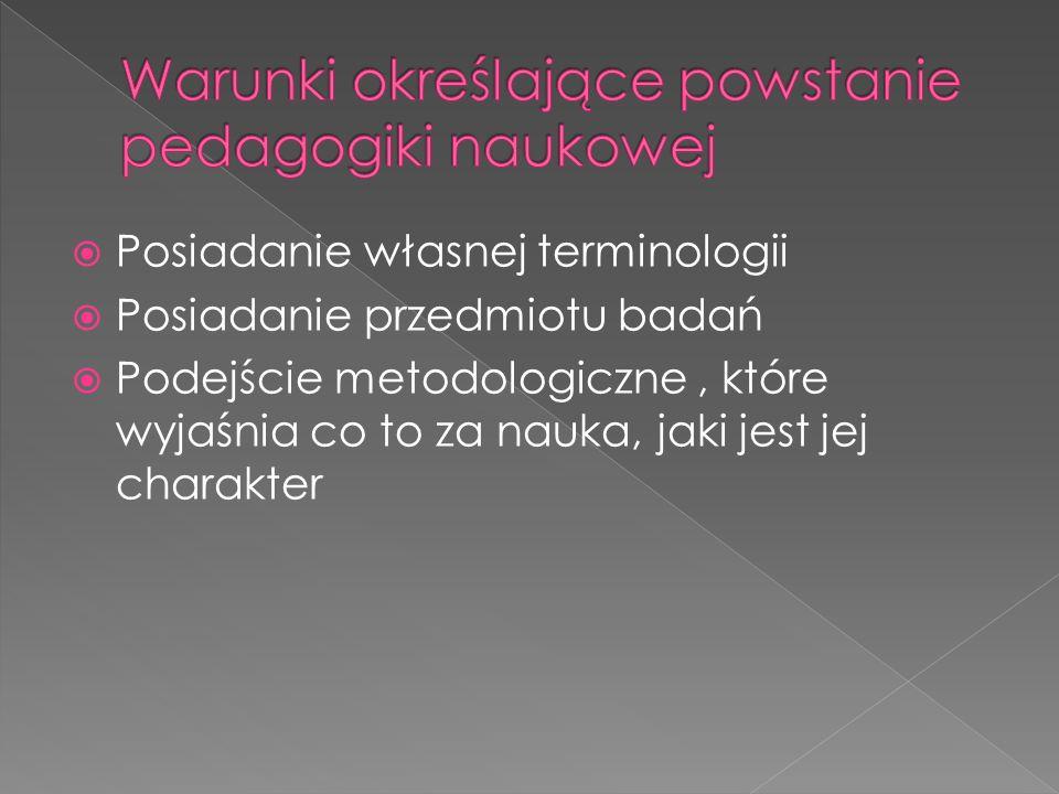 Posiadanie własnej terminologii Posiadanie przedmiotu badań Podejście metodologiczne, które wyjaśnia co to za nauka, jaki jest jej charakter