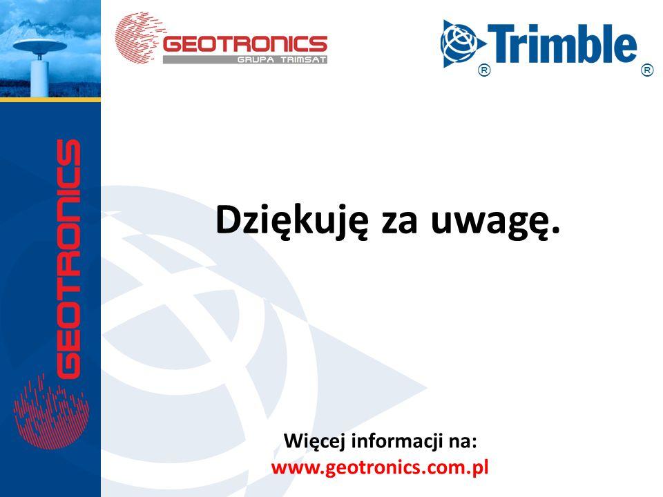 Dziękuję za uwagę. Więcej informacji na: www.geotronics.com.pl ® ®