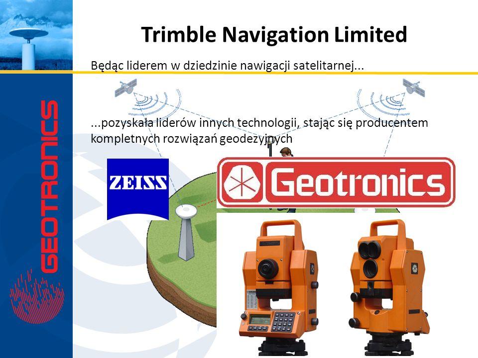 Trimble Navigation Limited Będąc liderem w dziedzinie nawigacji satelitarnej......pozyskała liderów innych technologii, stając się producentem komplet