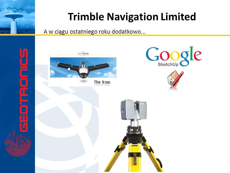 Trimble Navigation Limited A w ciągu ostatniego roku dodatkowo...