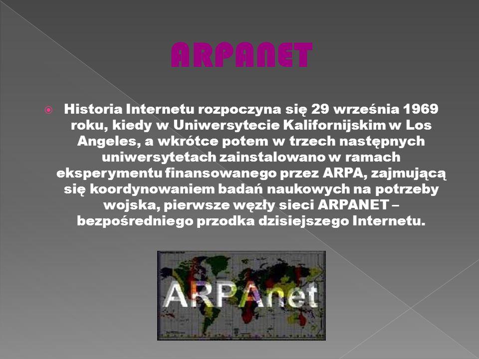Historia Internetu rozpoczyna się 29 września 1969 roku, kiedy w Uniwersytecie Kalifornijskim w Los Angeles, a wkrótce potem w trzech następnych uniwersytetach zainstalowano w ramach eksperymentu finansowanego przez ARPA, zajmującą się koordynowaniem badań naukowych na potrzeby wojska, pierwsze węzły sieci ARPANET – bezpośredniego przodka dzisiejszego Internetu.