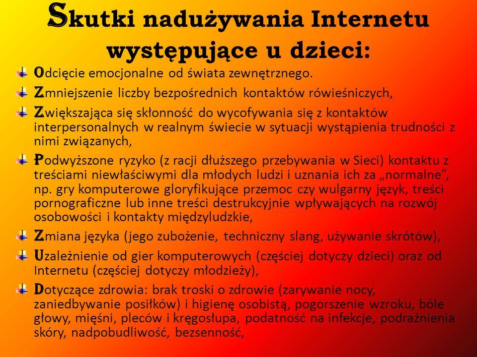 S kutki nadużywania Internetu występujące u dzieci: o dcięcie emocjonalne od świata zewnętrznego.