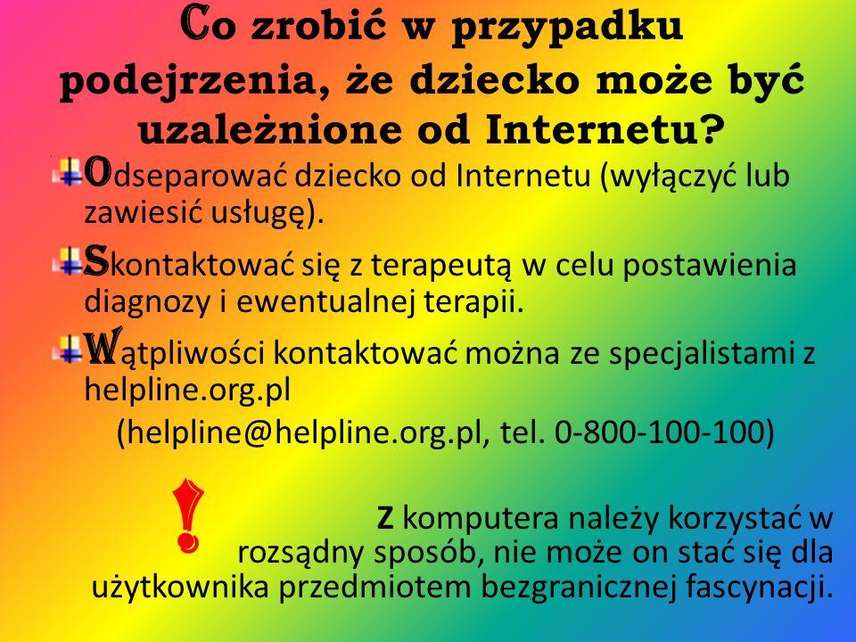 C o zrobić w przypadku podejrzenia, że dziecko może być uzależnione od Internetu.