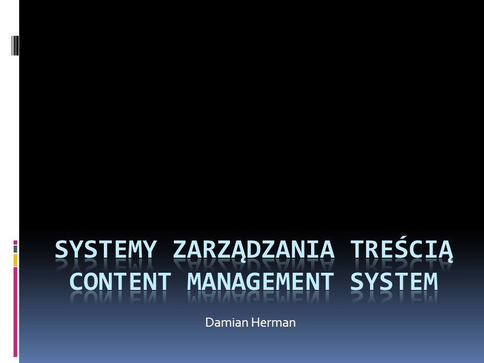 Zalety stosowania systemów CMS Redakcja serwisu nie wymaga wiedzy technicznej Zmniejszenie kosztów i czasu aktualizacji informacji Możliwość współdzielenia danych w różnych częściach serwisu Możliwość dostępu do danych zawartych w bazie danych z różnych aplikacji, np.