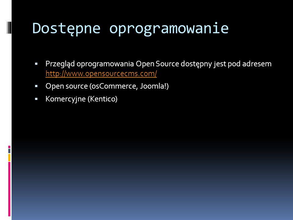 Dostępne oprogramowanie Przegląd oprogramowania Open Source dostępny jest pod adresem http://www.opensourcecms.com/ http://www.opensourcecms.com/ Open