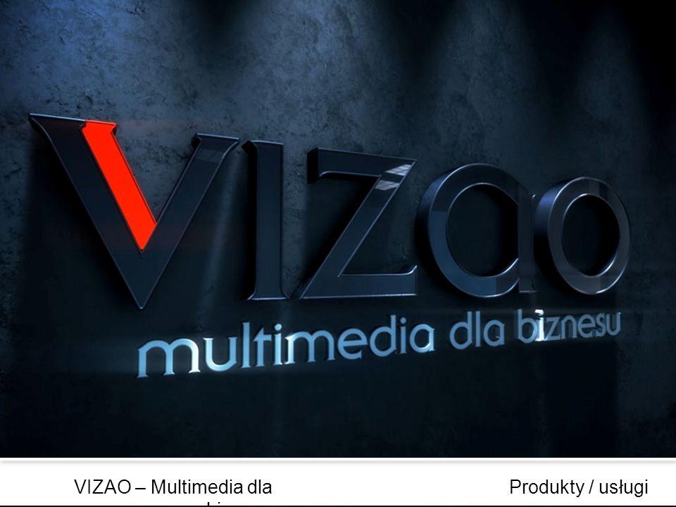 Produkty / usługiVIZAO – Multimedia dla biznesu