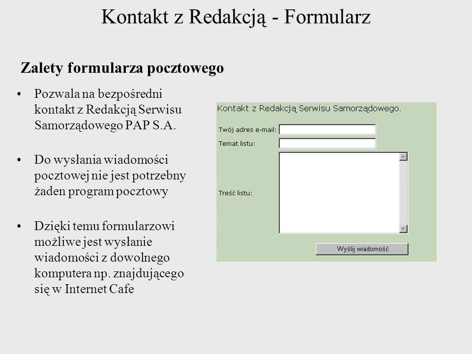 Kontakt z Redakcją - Formularz Pozwala na bezpośredni kontakt z Redakcją Serwisu Samorządowego PAP S.A. Do wysłania wiadomości pocztowej nie jest potr