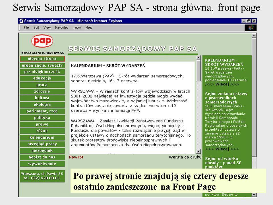 Serwis Samorządowy PAP SA - strona główna, front page Środek strony zajmuje depesza tzw. Front PageJest to informacja najważniejsza w danej chwiliFron