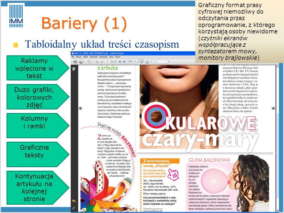 Bariery (1) Bariery (1) Tabloidalny układ treści czasopism Reklamy wplecione w tekst Dużo grafiki, kolorowych zdjęć Kolumny i ramki Graficzne teksty K