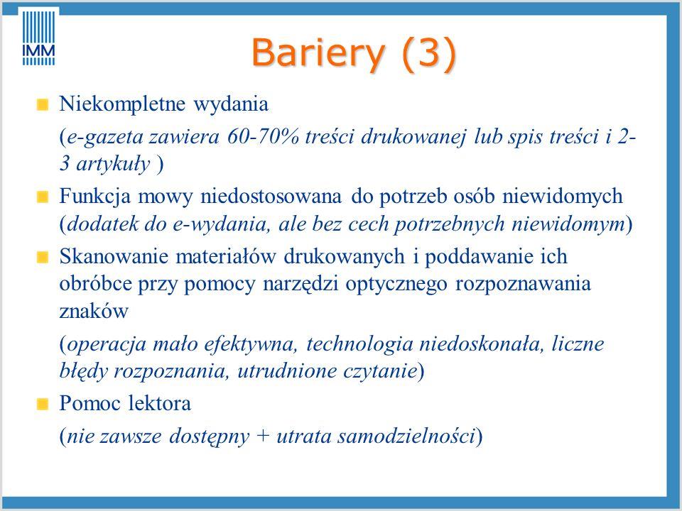 Bariery (3) Niekompletne wydania (e-gazeta zawiera 60-70% treści drukowanej lub spis treści i 2- 3 artykuły ) Funkcja mowy niedostosowana do potrzeb o