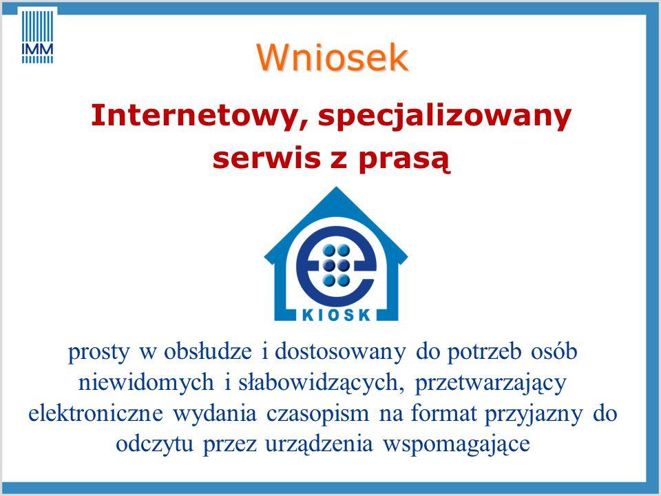 Wniosek Internetowy, specjalizowany serwis z prasą prosty w obsłudze i dostosowany do potrzeb osób niewidomych i słabowidzących, przetwarzający elektr