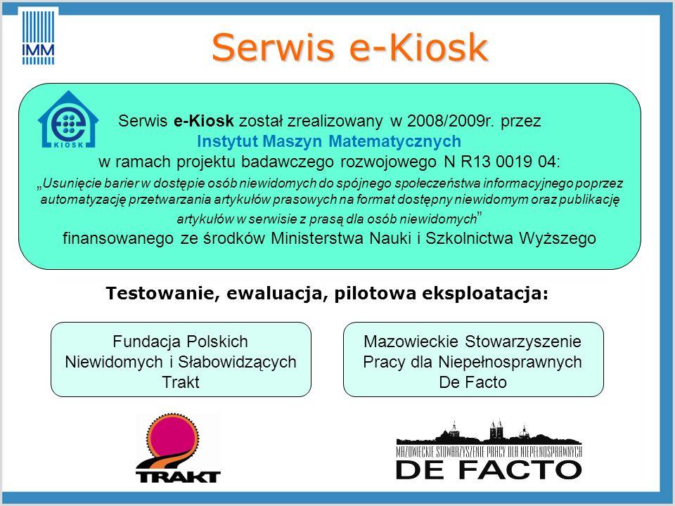 Serwis e-Kiosk Serwis e-Kiosk został zrealizowany w 2008/2009r. przez Instytut Maszyn Matematycznych w ramach projektu badawczego rozwojowego N R13 00