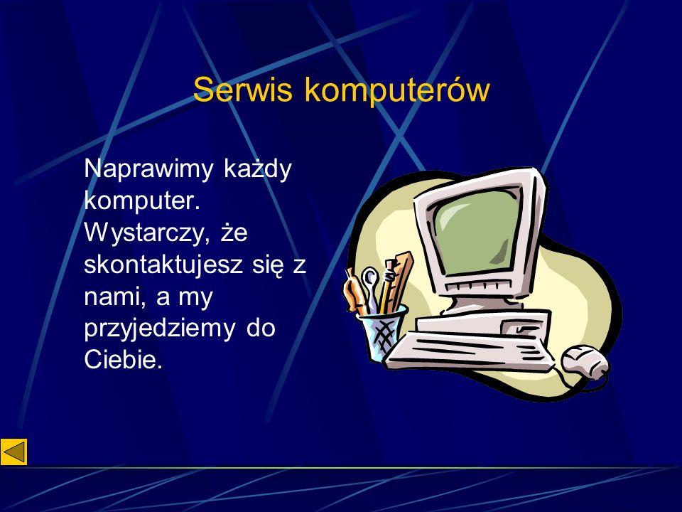 Serwis komputerów Naprawimy każdy komputer.