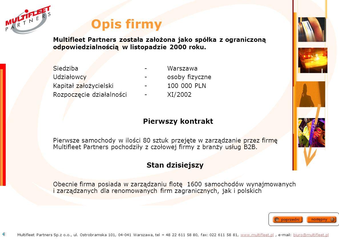 Misja firmy Multifleet Partners Sp.z o.o., ul. Ostrobramska 101, 04-041 Warszawa, tel + 48 22 611 58 80, fax: 022 611 58 81, www.multifleet.pl, e-mail