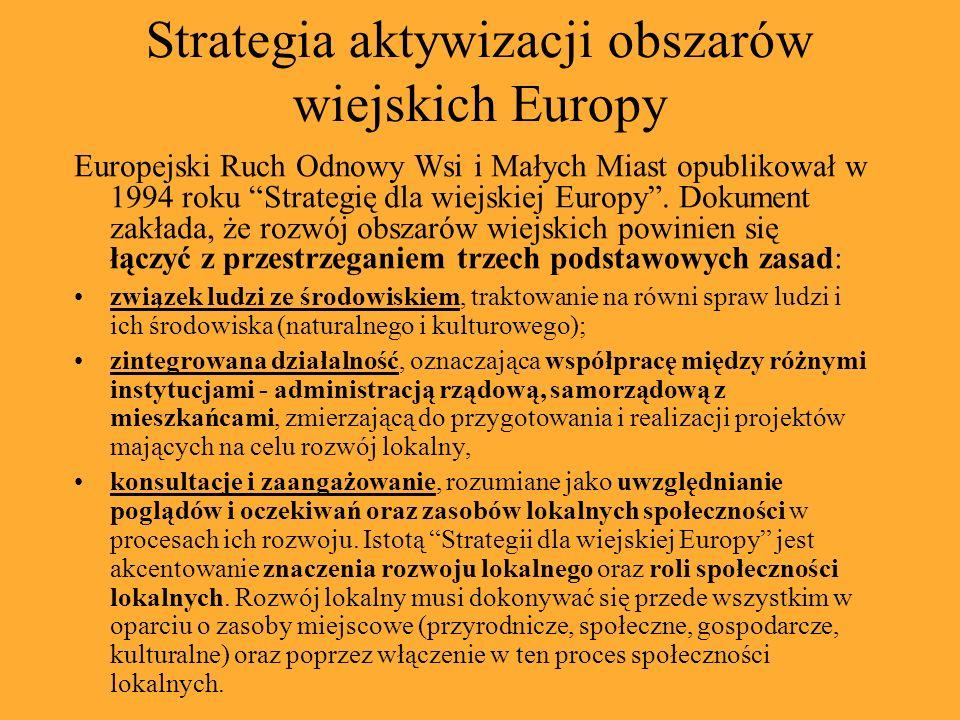 Europejski Ruch Odnowy Wsi i Małych Miast opublikował w 1994 roku Strategię dla wiejskiej Europy. Dokument zakłada, że rozwój obszarów wiejskich powin