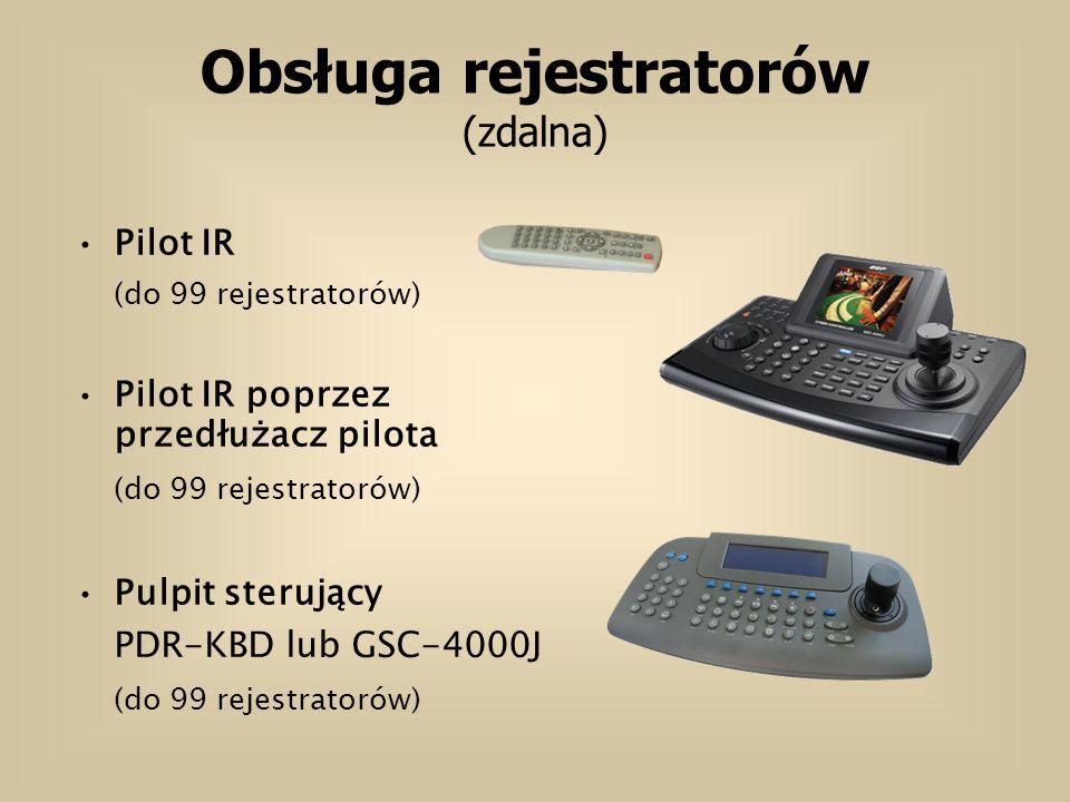Obsługa rejestratorów (zdalna) Pilot IR (do 99 rejestratorów) Pilot IR poprzez przedłużacz pilota (do 99 rejestratorów) Pulpit sterujący PDR-KBD lub GSC-4000J (do 99 rejestratorów)