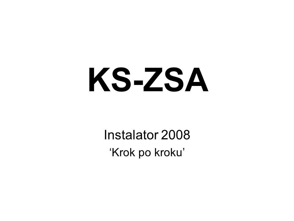 KS-ZSA Instalator 2008 Krok po kroku