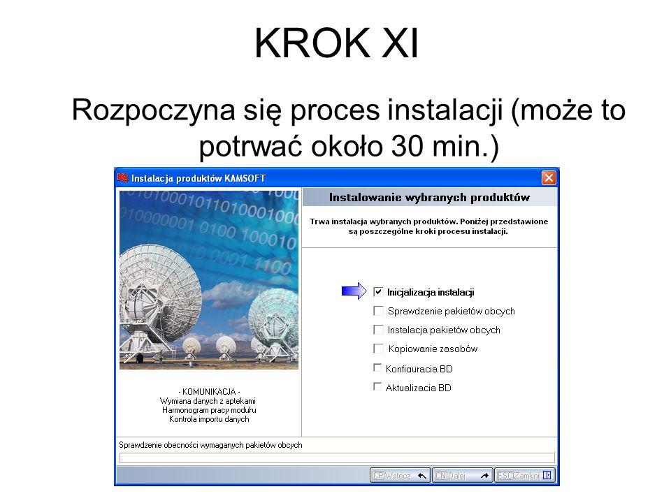 KROK XI Rozpoczyna się proces instalacji (może to potrwać około 30 min.)
