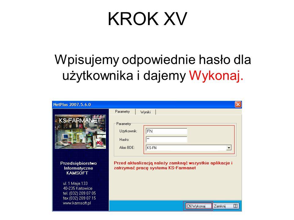 KROK XV Wpisujemy odpowiednie hasło dla użytkownika i dajemy Wykonaj.