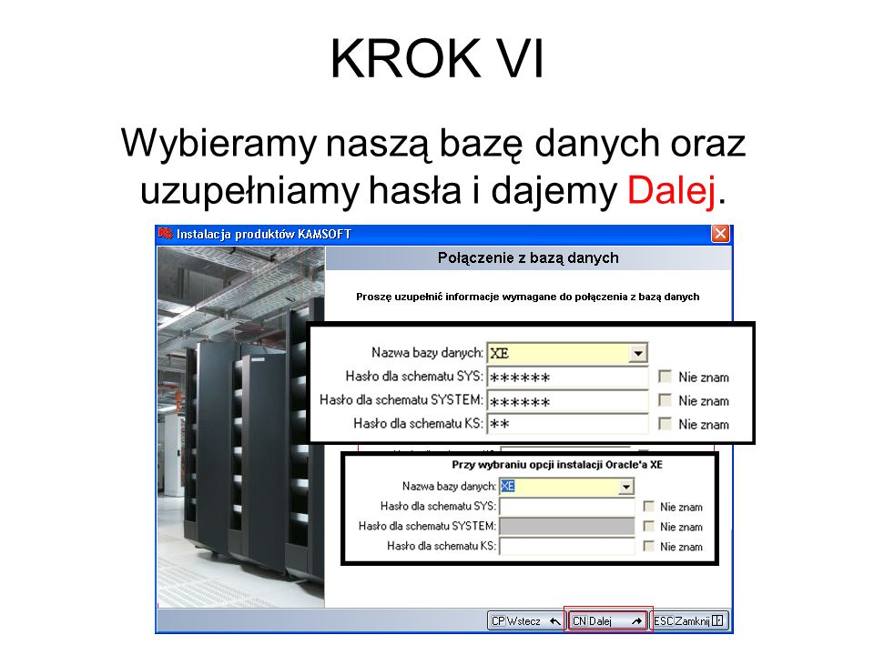 KROK VI Wybieramy naszą bazę danych oraz uzupełniamy hasła i dajemy Dalej.