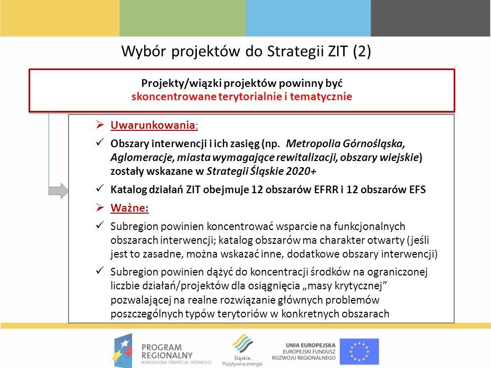 Wybór projektów do Strategii ZIT (2) Projekty/wiązki projektów powinny być skoncentrowane terytorialnie i tematycznie Uwarunkowania : Obszary interwen