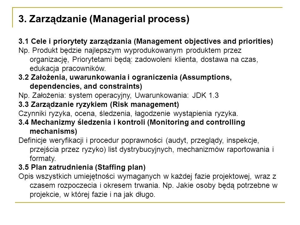3. Zarządzanie (Managerial process) 3.1 Cele i priorytety zarządzania (Management objectives and priorities) Np. Produkt będzie najlepszym wyprodukowa