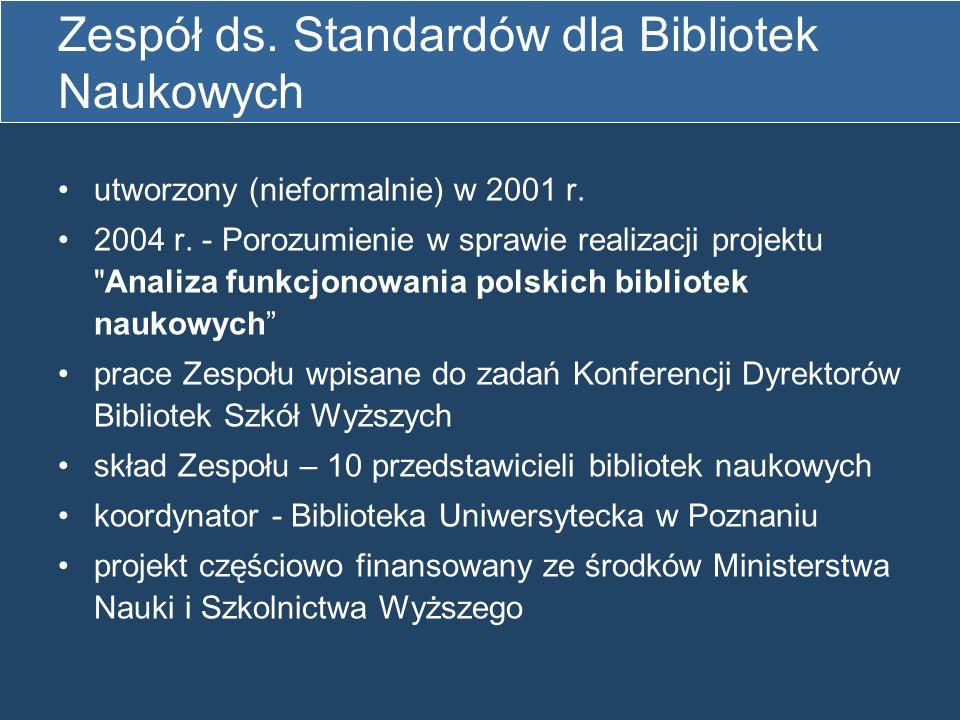 Zespół ds.Standardów dla Bibliotek Naukowych utworzony (nieformalnie) w 2001 r.