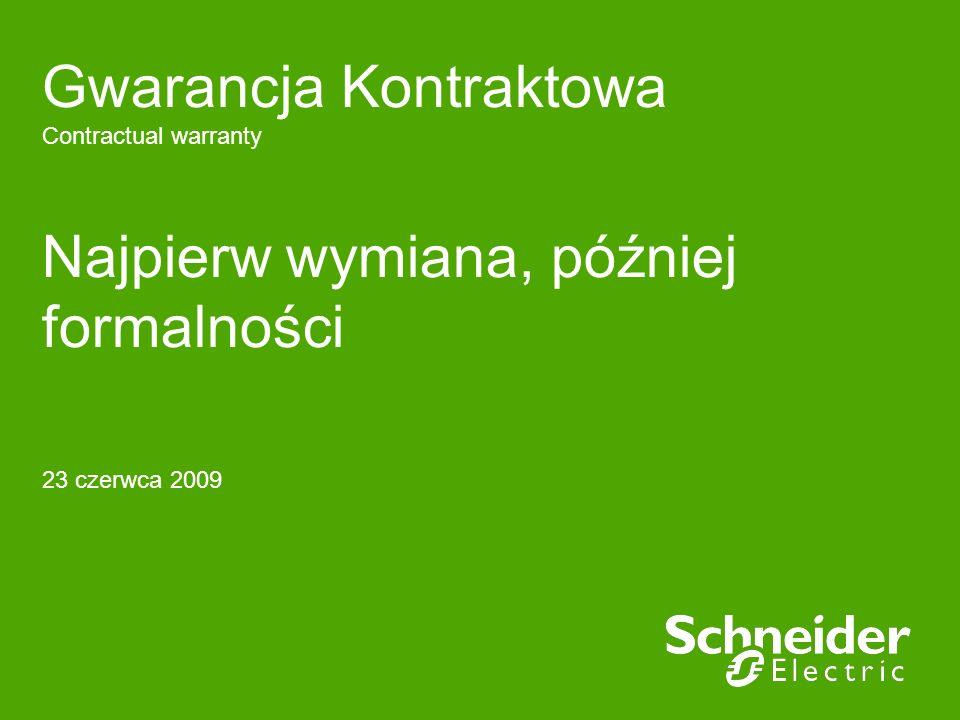 Gwarancja Kontraktowa Contractual warranty Najpierw wymiana, później formalności 23 czerwca 2009