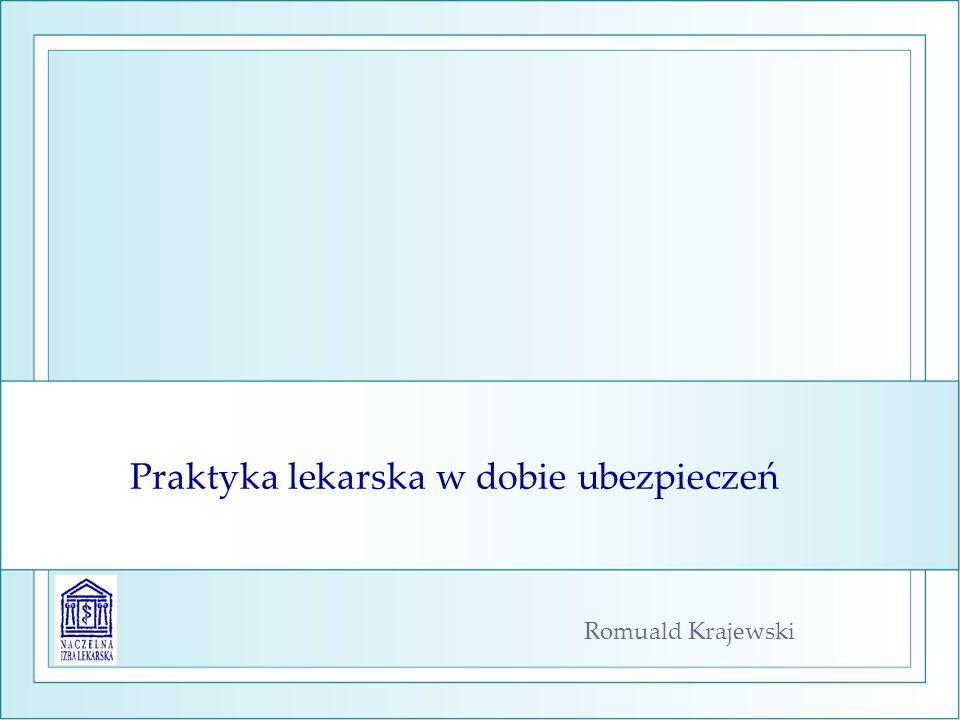 Praktyka lekarska w dobie ubezpieczeń Romuald Krajewski