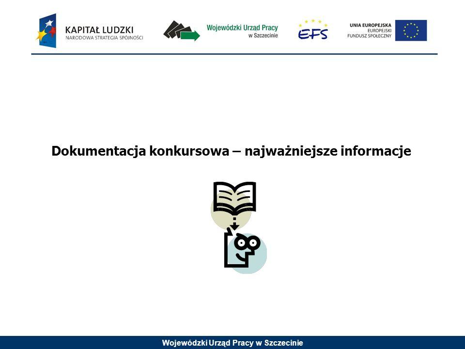 Wojewódzki Urząd Pracy w Szczecinie Dokumentacja konkursowa – najważniejsze informacje