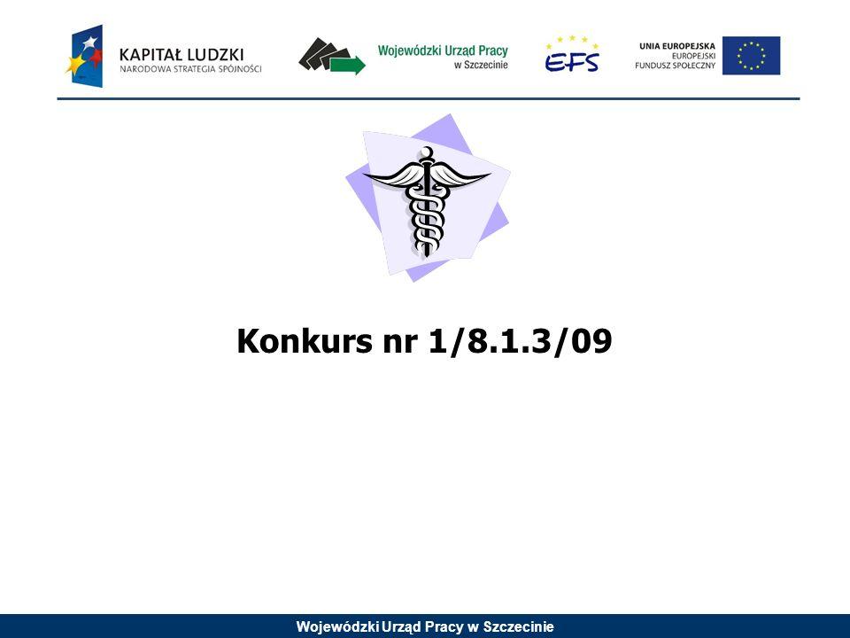 Wojewódzki Urząd Pracy w Szczecinie Konkurs nr 1/8.1.3/09