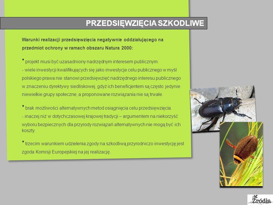 PRZEDSIĘWZIĘCIA SZKODLIWE Warunki realizacji przedsięwzięcia negatywnie oddziałującego na przedmiot ochrony w ramach obszaru Natura 2000: projekt musi