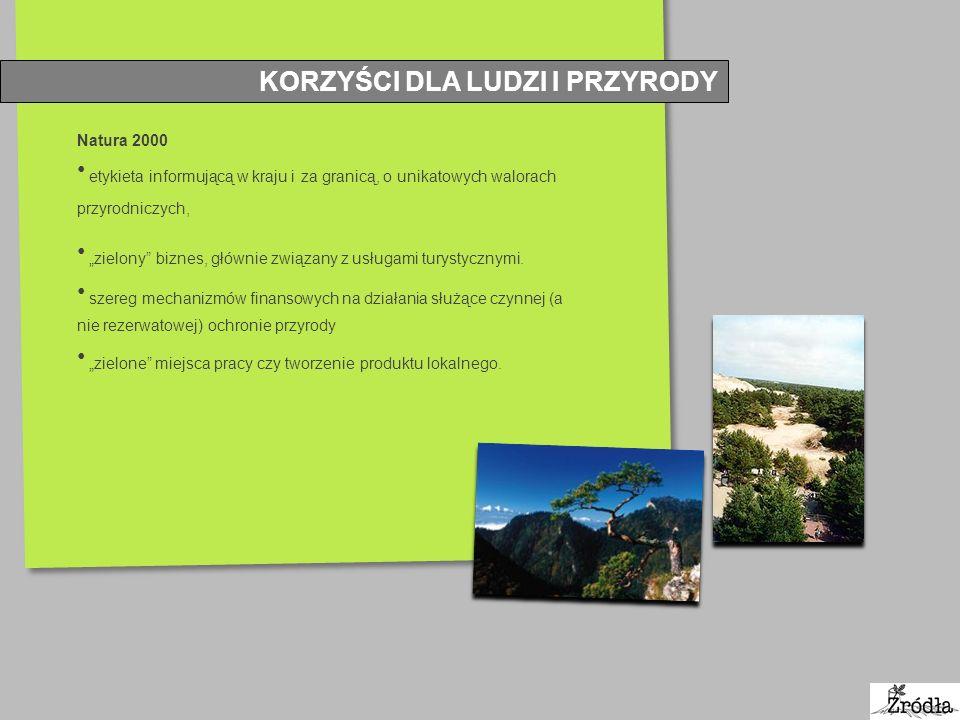 KORZYŚCI DLA LUDZI I PRZYRODY Natura 2000 etykieta informującą w kraju i za granicą, o unikatowych walorach przyrodniczych, zielony biznes, głównie zw