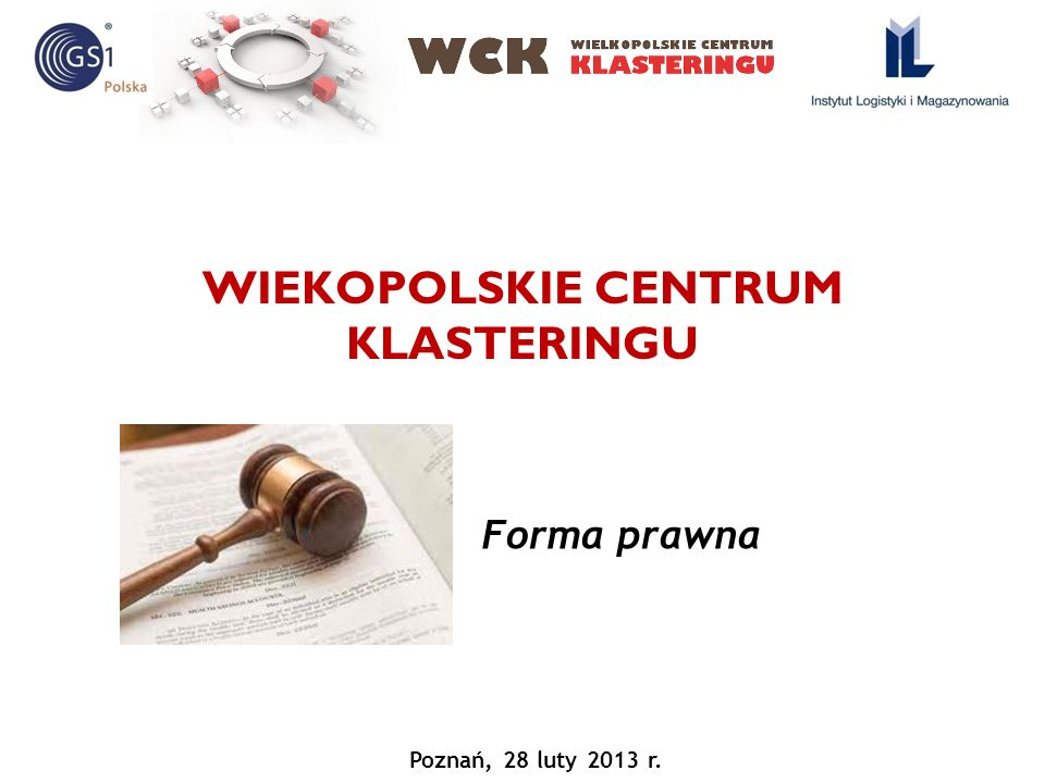 WIEKOPOLSKIE CENTRUM KLASTERINGU Forma prawna Poznań, 28 luty 2013 r.