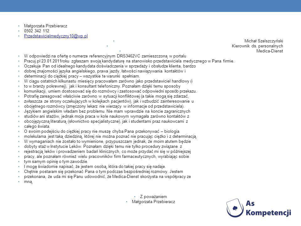 Małgorzata Przebieracz 0502 342 112 Przedstawicielmedyczny10@wp.pl Michał Szelszczyński Kierownik ds.